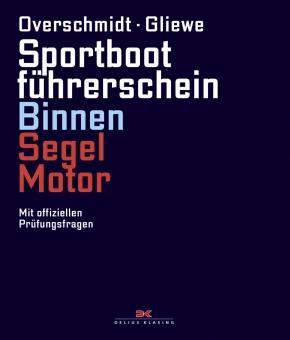Heinz Overschmidt , Ramon Gliewe;  Sportbootführerschein Binnen Segel/Motor Mit offiziellen Prüfungsfragen