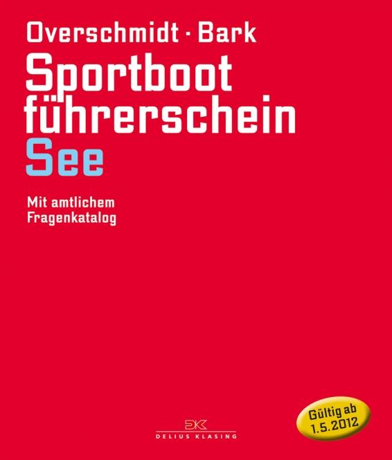 Heinz Overschmidt, Axel Bark;  Sportbootführerschein See