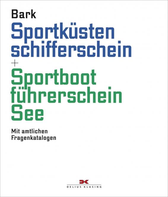 Axel Bark;  Sportküstenschifferschein & Sportbootführerschein See